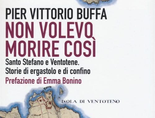 """""""Non volevo morire così"""" di Pier Vittorio BuffaL'eterno dramma dei confinati"""