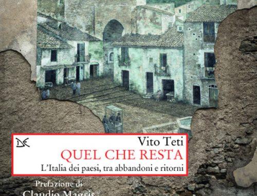 """""""Quel che resta"""" di Vito TetiL'Italia che abbiamo lasciato morire"""