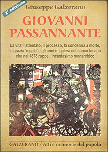 """""""Giovanni Passannante"""" l'appassionante ricostruzione di Galzerano"""