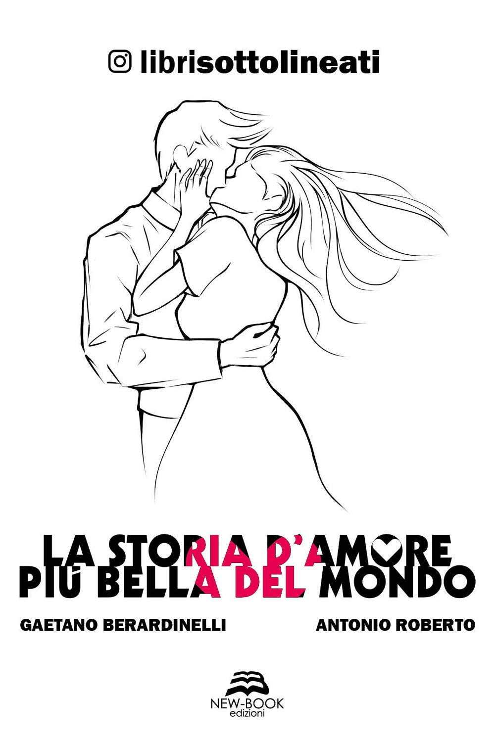 La storia d'amore più bella del mondo New-Book Edizioni